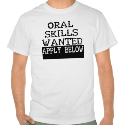 oral_skills_wanted_apply_below_tee_shirts-r71657c4065844f0283686f840e694d6a_804gy_512